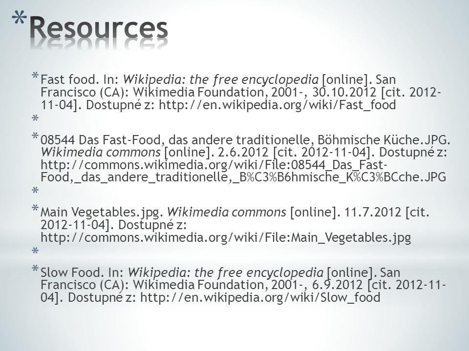 * Fast food. In: Wikipedia: the free encyclopedia [online].
