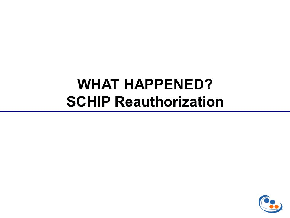 WHAT HAPPENED SCHIP Reauthorization