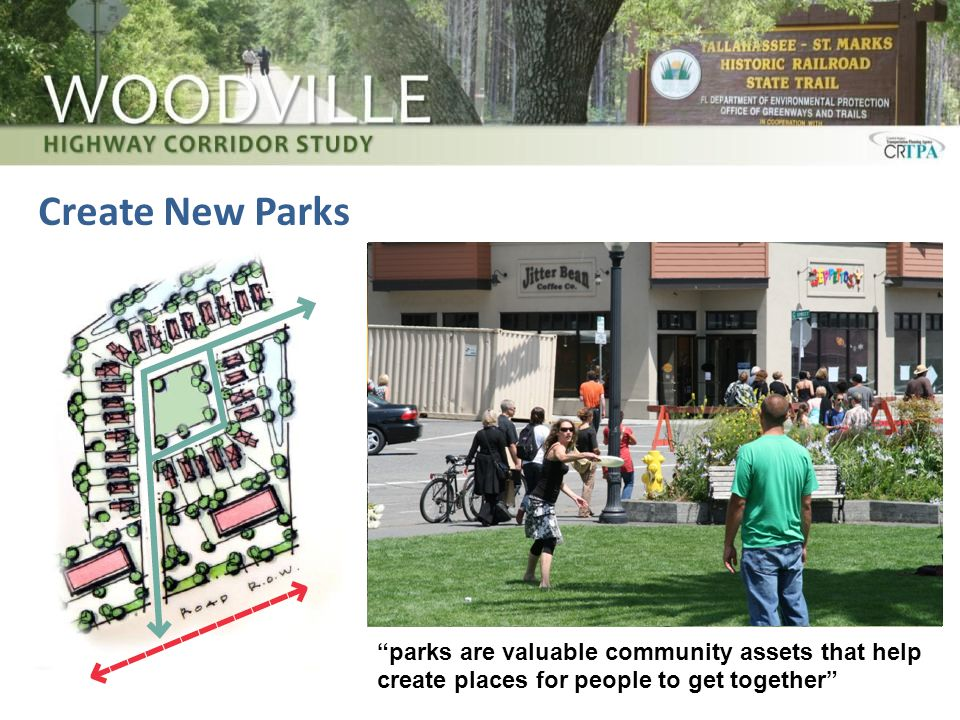 Create New Parks parks are valuable community assets that help create places for people to get together