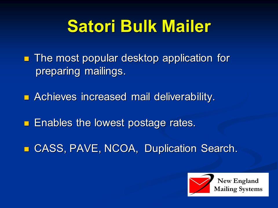 Satori Bulk Mailer The most popular desktop application for The most popular desktop application for preparing mailings.