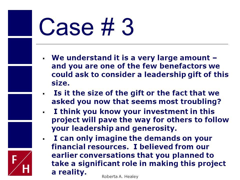 Roberta A. Healey Case # 3 You flatter me, but I'm not as wealthy as Warren Buffett or Bill Gates.