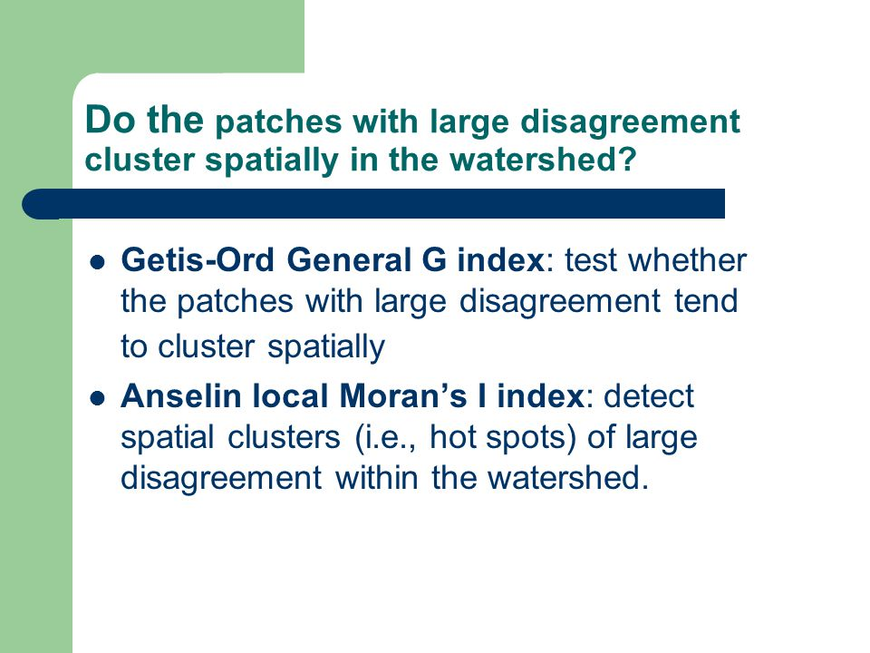 Do the patches with large disagreement cluster spatially in the watershed.