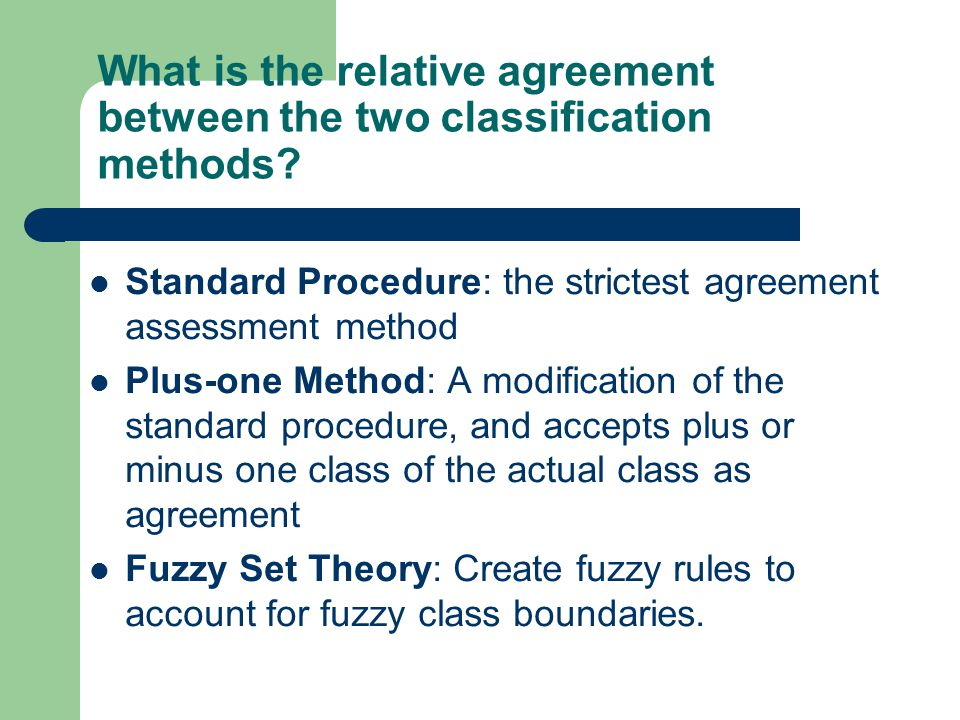What is the relative agreement between the two classification methods.