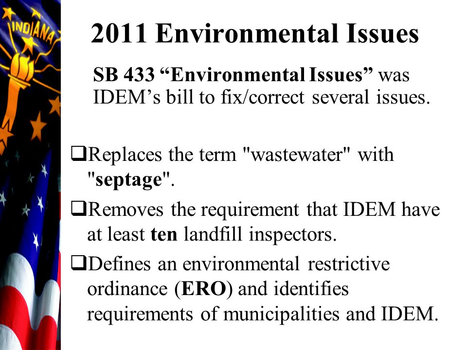 "2011 Environmental Issues SB 433 ""Environmental Issues"" was IDEM's bill to fix/correct several issues.  Replaces the term"
