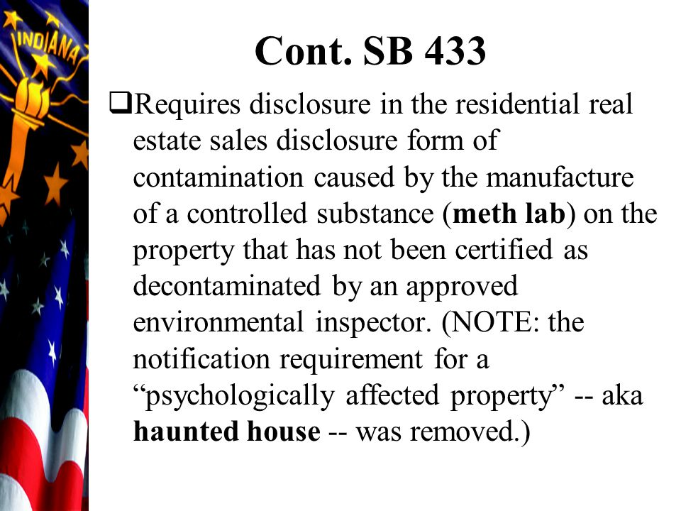 Cont. SB 433  Requires disclosure in the residential real estate sales disclosure form of contamination caused by the manufacture of a controlled sub