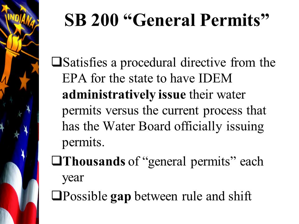"SB 200 ""General Permits""  Satisfies a procedural directive from the EPA for the state to have IDEM administratively issue their water permits versus"