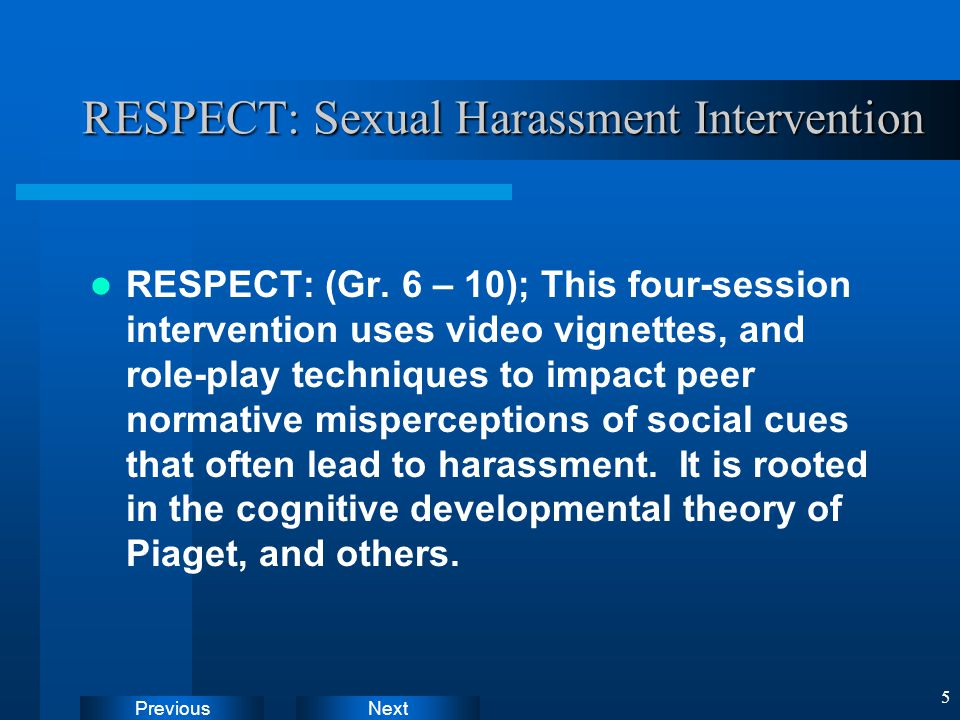 NextPrevious 5 RESPECT: Sexual Harassment Intervention RESPECT: (Gr.