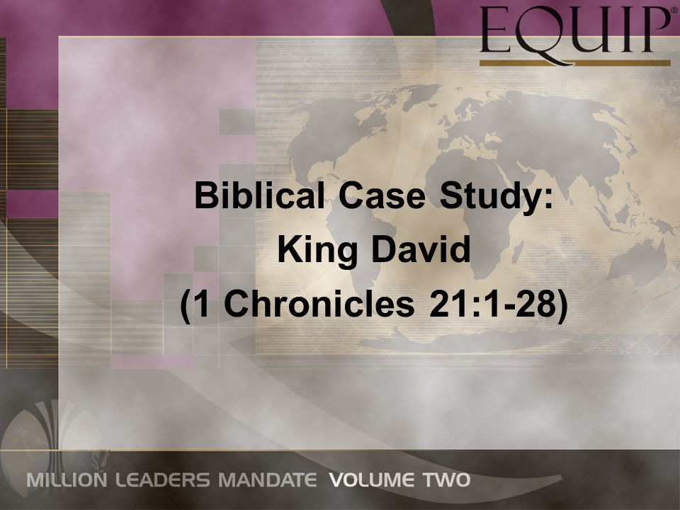 Biblical Case Study: King David (1 Chronicles 21:1-28)