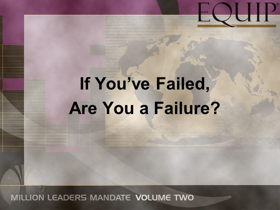 If You've Failed, Are You a Failure?