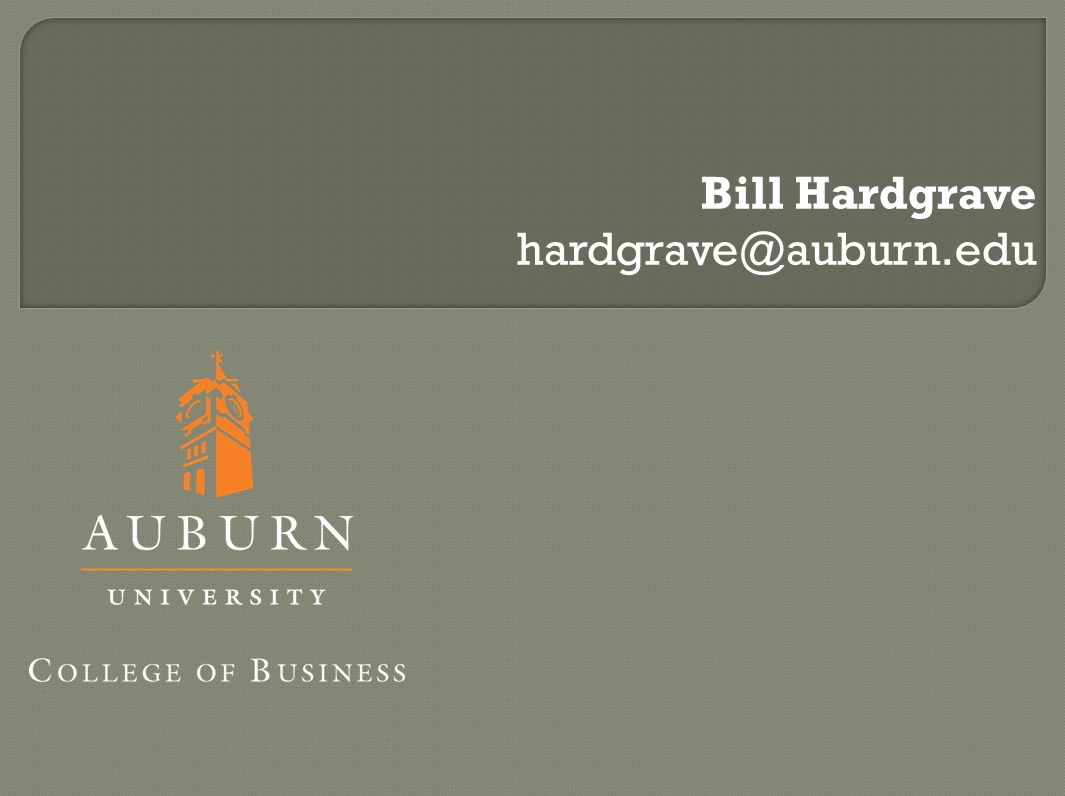 Bill Hardgrave hardgrave@auburn.edu