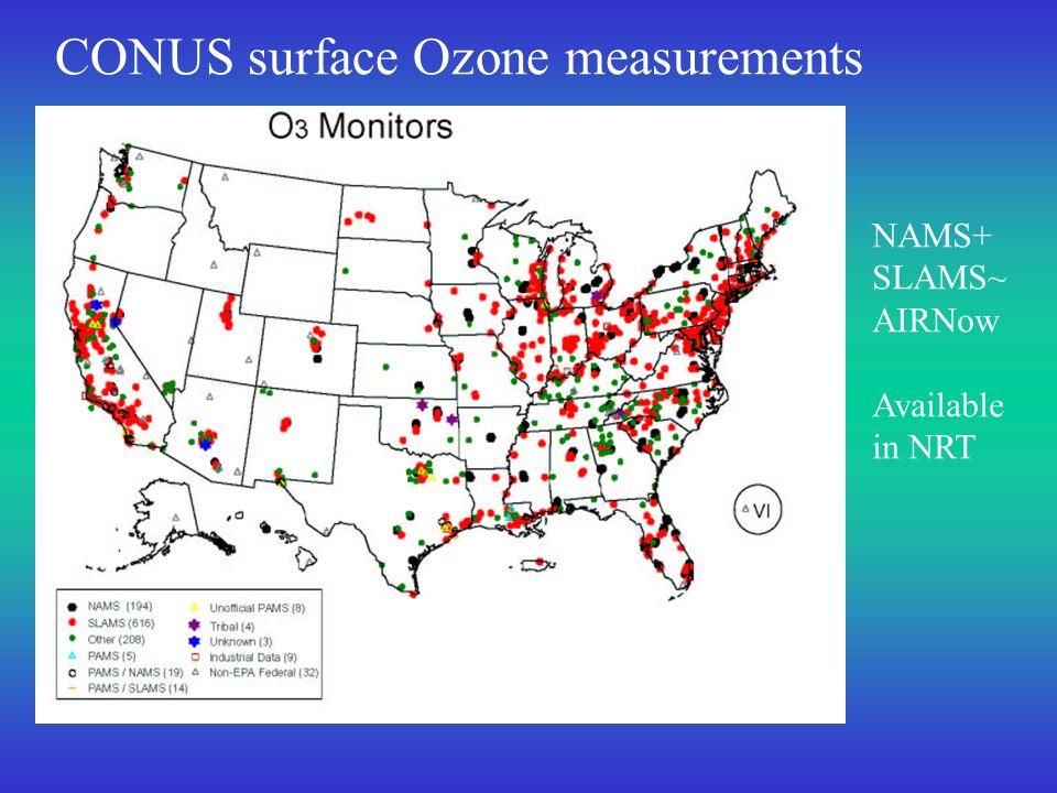 CONUS surface Ozone measurements NAMS+ SLAMS~ AIRNow Available in NRT