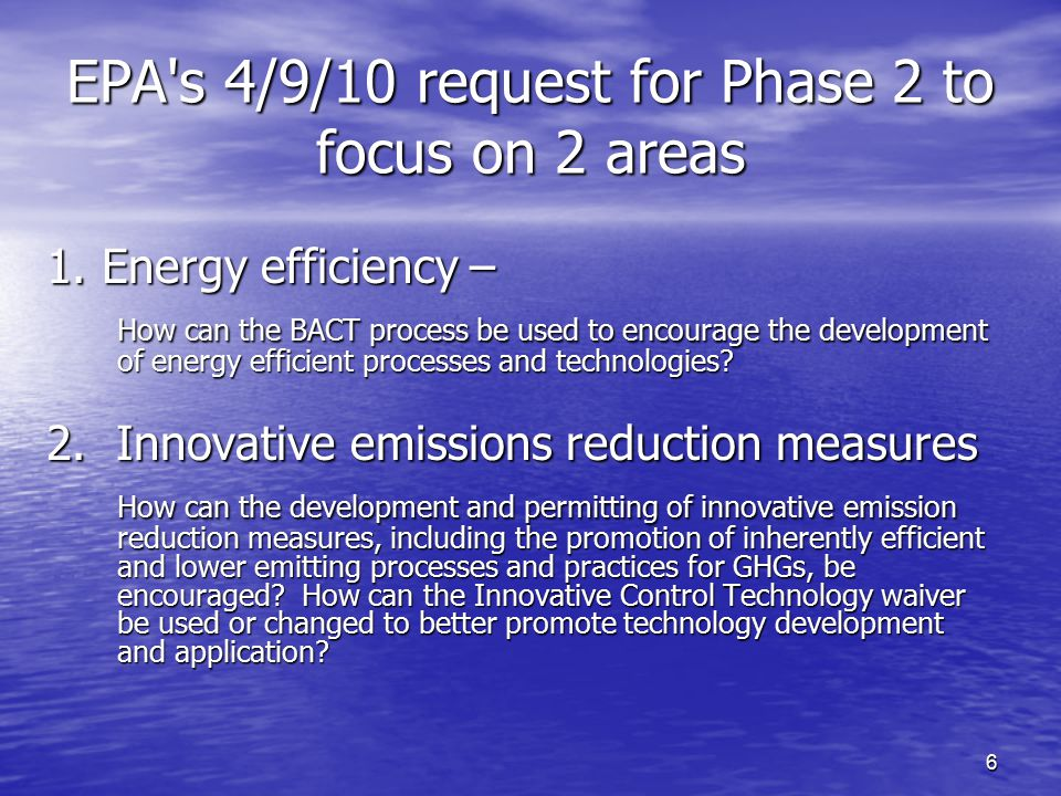 7 8 White Papers provided to EPA for Consideration for a Phase 2 Workgroup Effort 1.