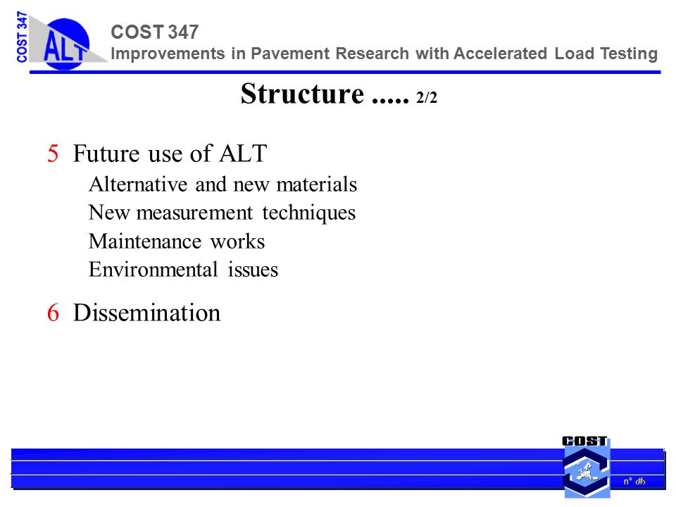 n° 16 COST 347 Improvements in Pavement Research with Accelerated Load Testing Find out more .