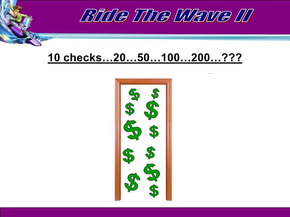 10 checks…20…50…100…200…