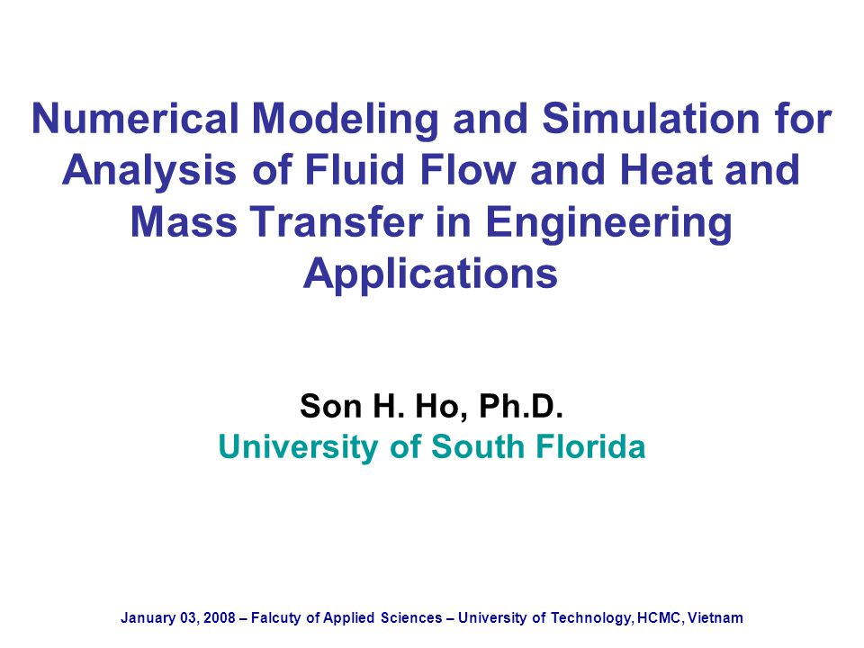 Numerical Modeling and Simulation for Analysis of Fluid Flow and Heat and Mass Transfer in Engineering Applications Son H.