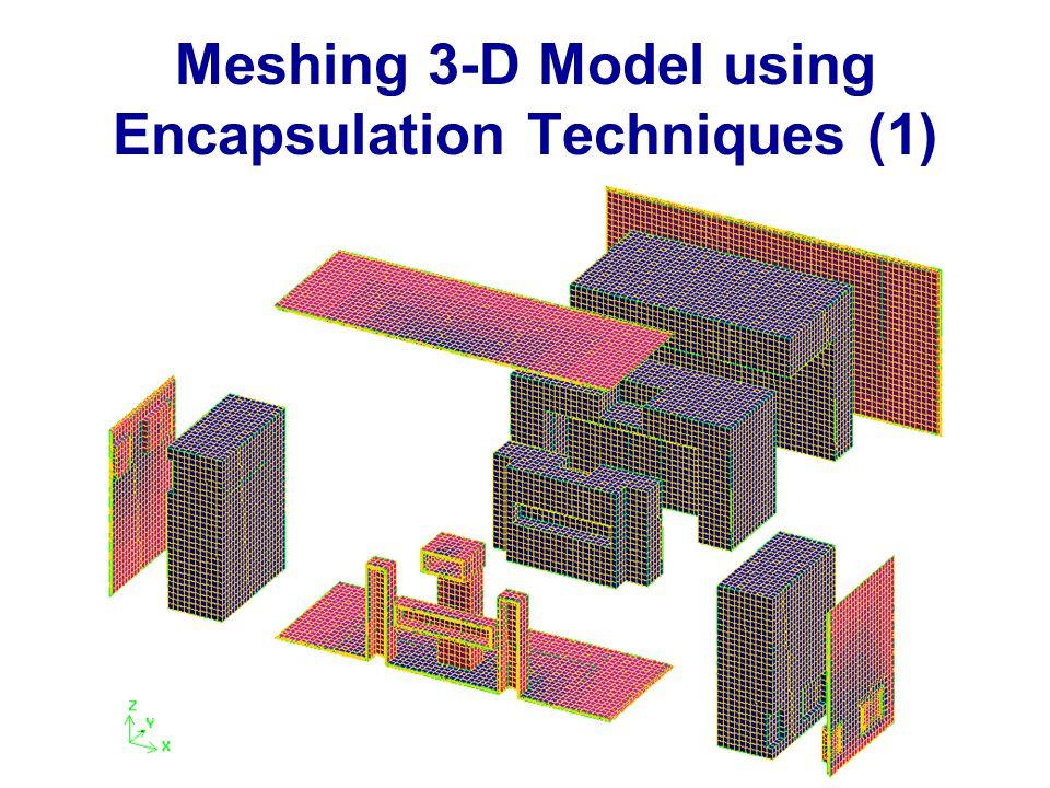 Meshing 3-D Model using Encapsulation Techniques (1)