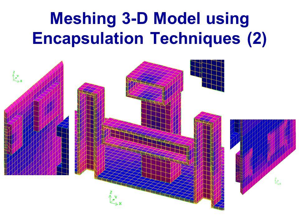 Meshing 3-D Model using Encapsulation Techniques (2)