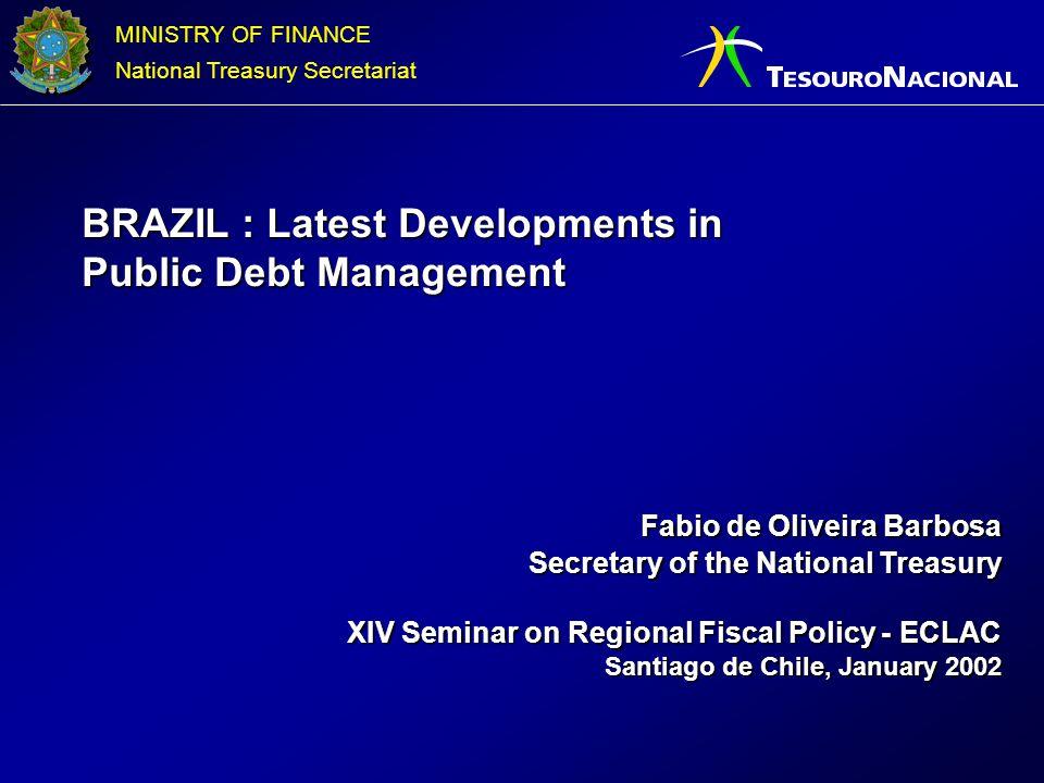 MINISTRY OF FINANCE National Treasury Secretariat Fabio de Oliveira Barbosa Secretary of the National Treasury XIV Seminar on Regional Fiscal Policy -
