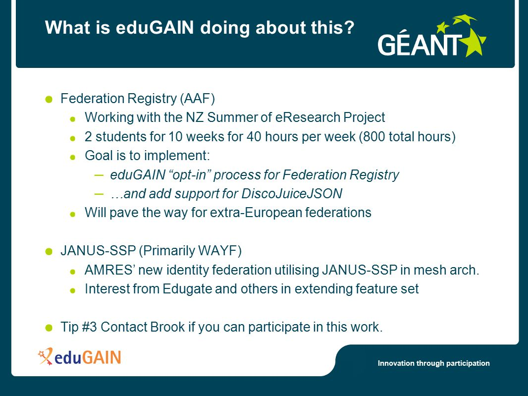 Innovation through participation What is eduGAIN doing about this.