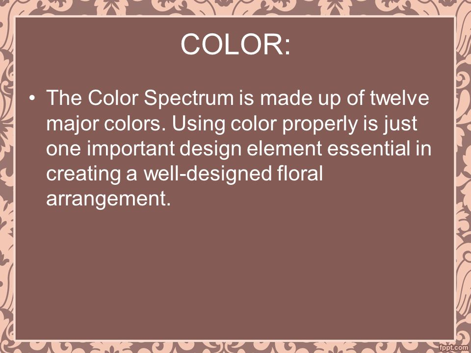 COLOR: The Color Spectrum is made up of twelve major colors.