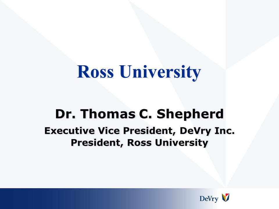 Ross University School of Medicine Advanced Introduction to Clinical Medicine: Miami Campus  Industry leader in providing this unique experience for students  Bridge between basic science education and U.S.