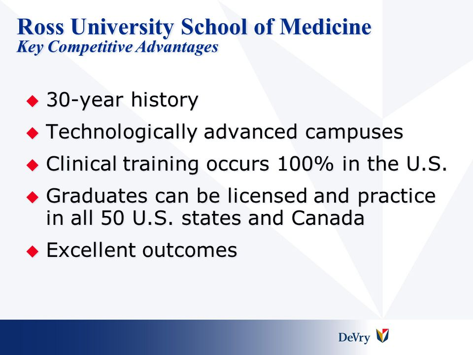 Ross University School of Veterinary Medicine Educational Timeline Pre-Clinical Curriculum Clinical Training Semesters 8-10 At one of 22 Ross affiliated AVMA-accredited schools of veterinary medicine.