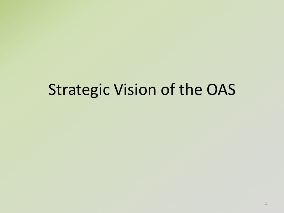 Strategic Vision of the OAS 1