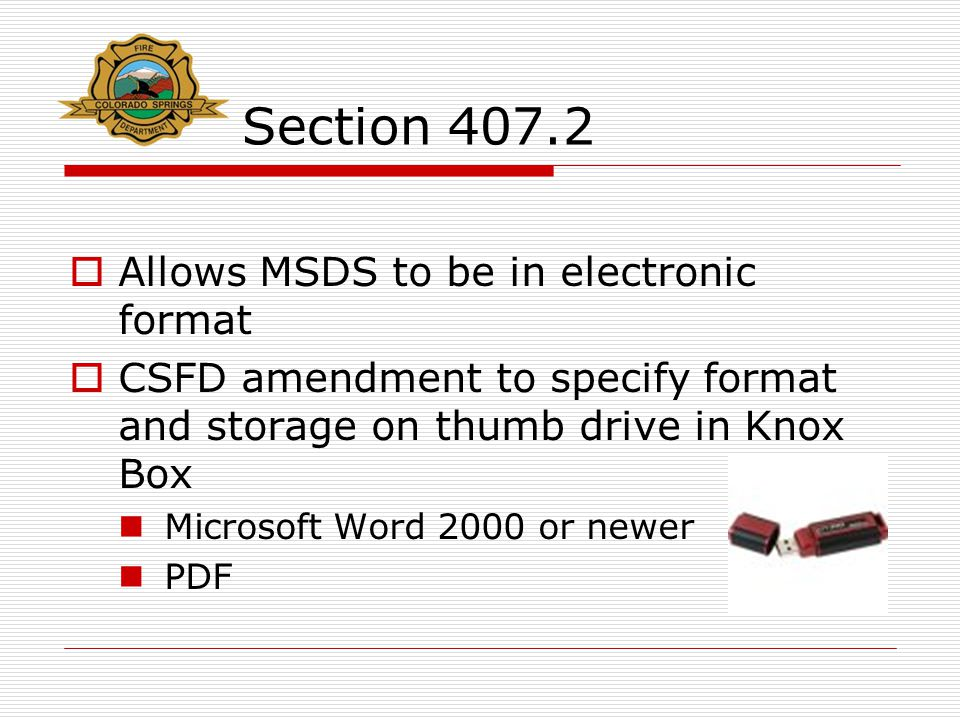Section 407.2  Allows MSDS to be in electronic format  CSFD amendment to specify format and storage on thumb drive in Knox Box Microsoft Word 2000 or newer PDF