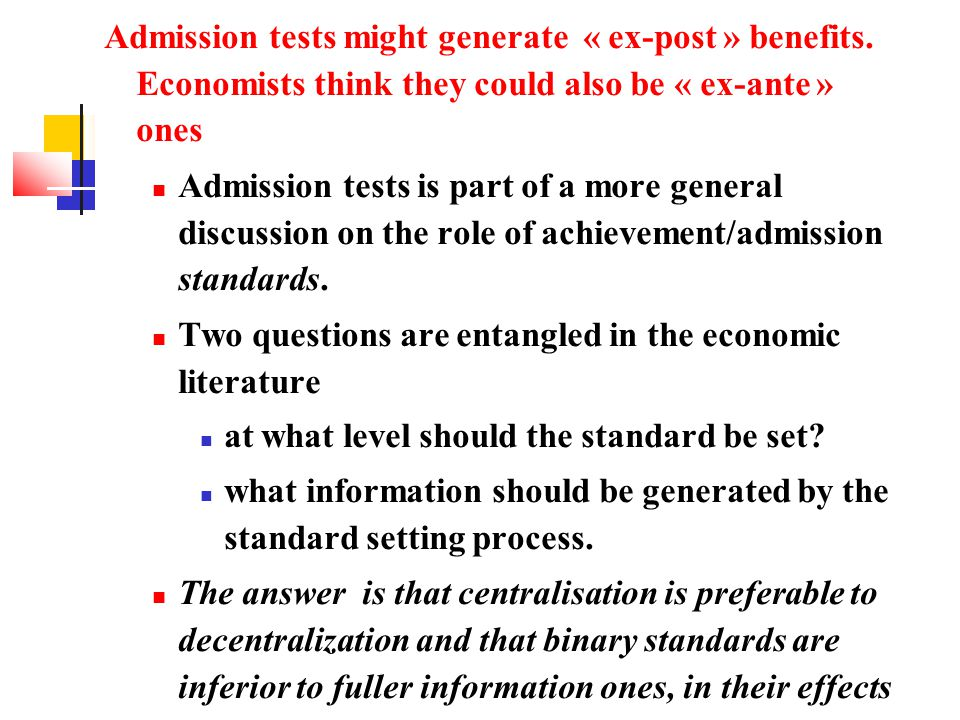 Admission tests might generate « ex-post » benefits.