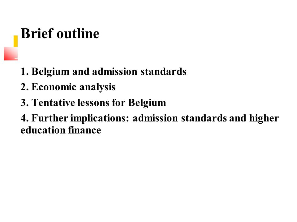 Brief outline 1. Belgium and admission standards 2.