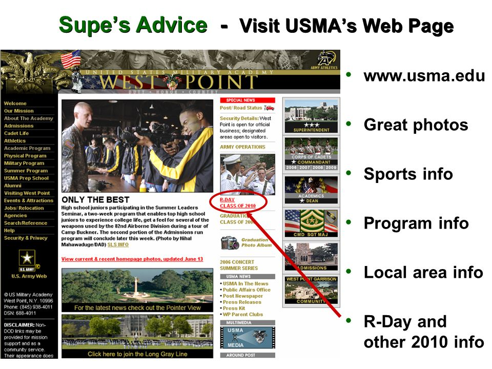 Supe's Advice - Visit USMA's Web Page www.usma.edu Great photos Sports info Program info Local area info R-Day and other 2010 info