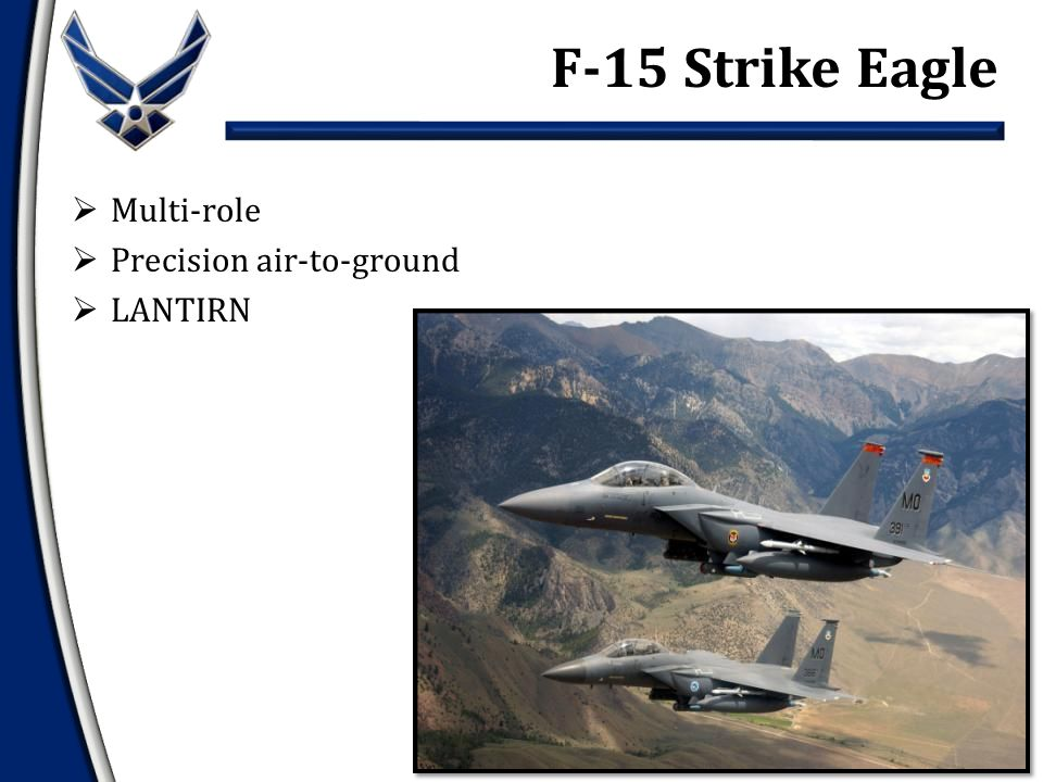  Multi-role  Precision air-to-ground  LANTIRN F-15 Strike Eagle