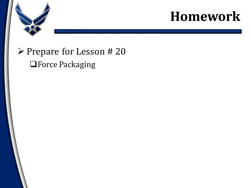  Prepare for Lesson # 20  Force Packaging Homework