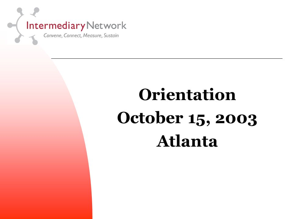 Orientation October 15, 2003 Atlanta
