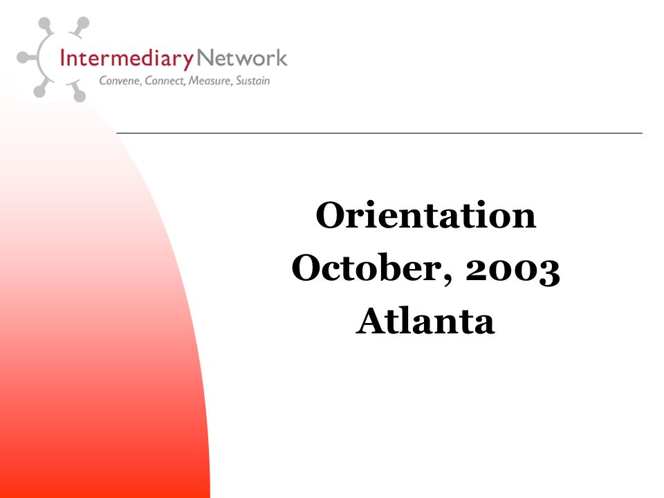 Orientation October, 2003 Atlanta