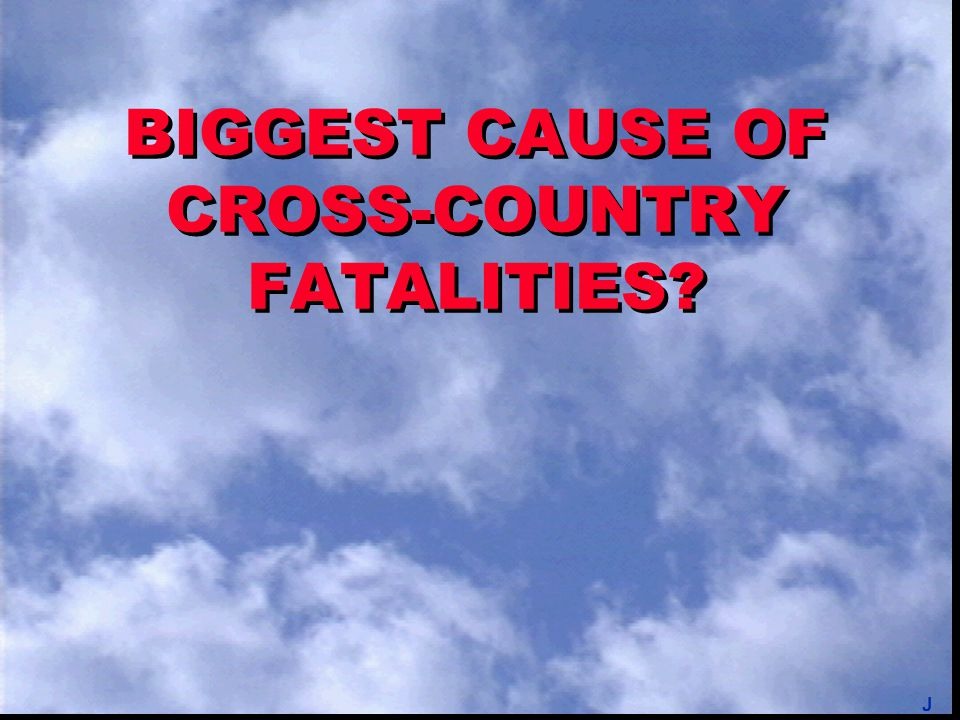 BIGGEST CAUSE OF CROSS-COUNTRY FATALITIES? J