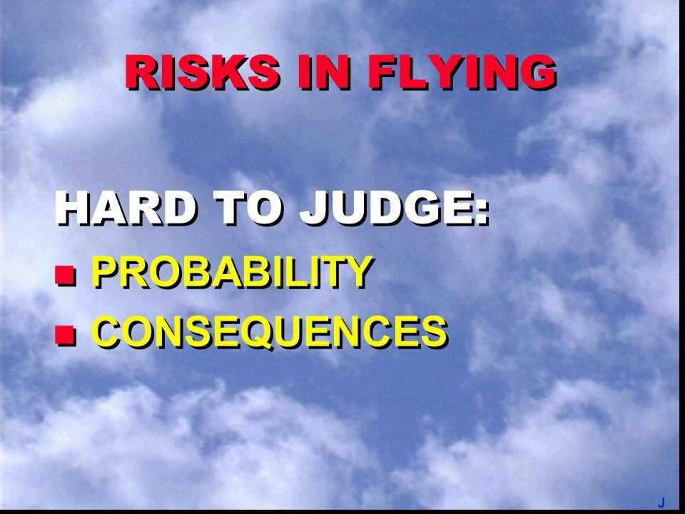 RISKS IN FLYING IF LEFT UNMANAGED, ARE UNACCEPTABLE M