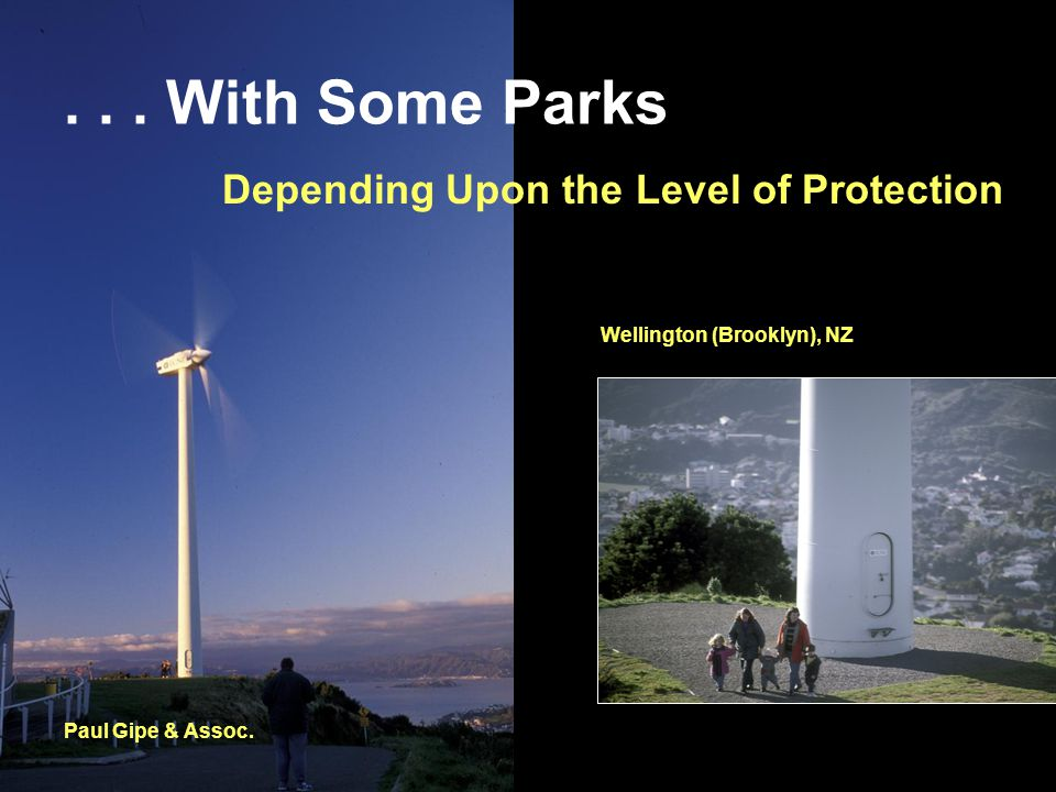 ... With Some Parks Depending Upon the Level of Protection Paul Gipe & Assoc.