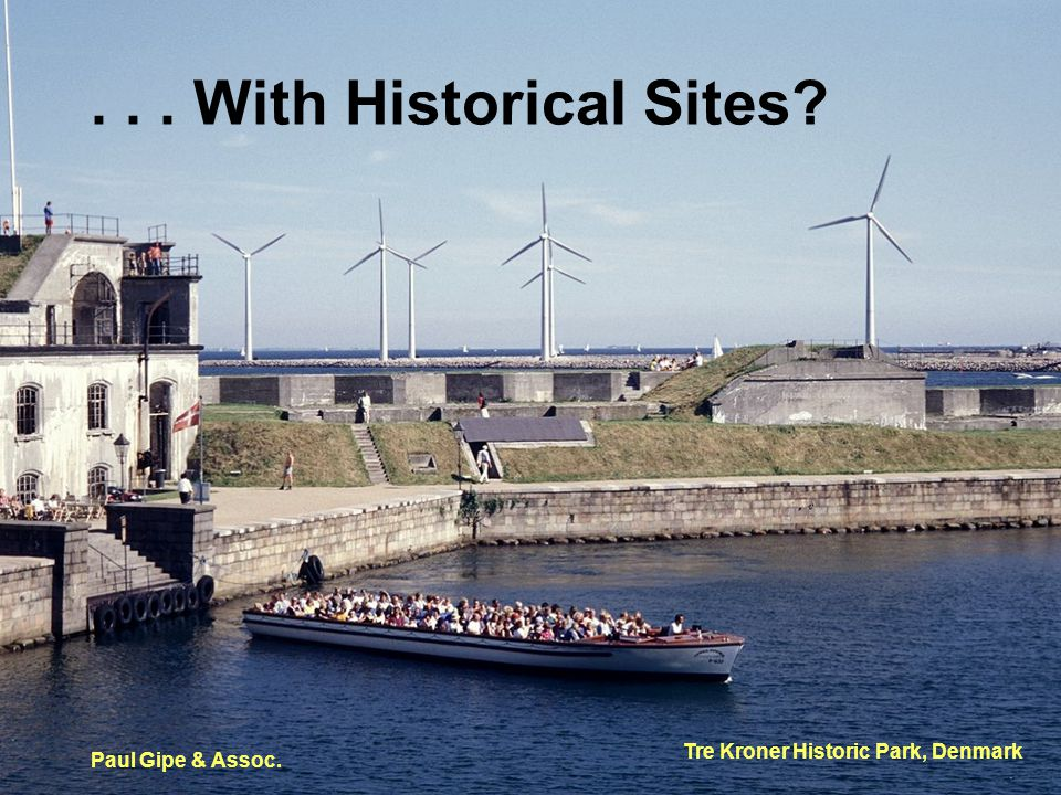 ... With Historical Sites? Tre Kroner Historic Park, Denmark Paul Gipe & Assoc.