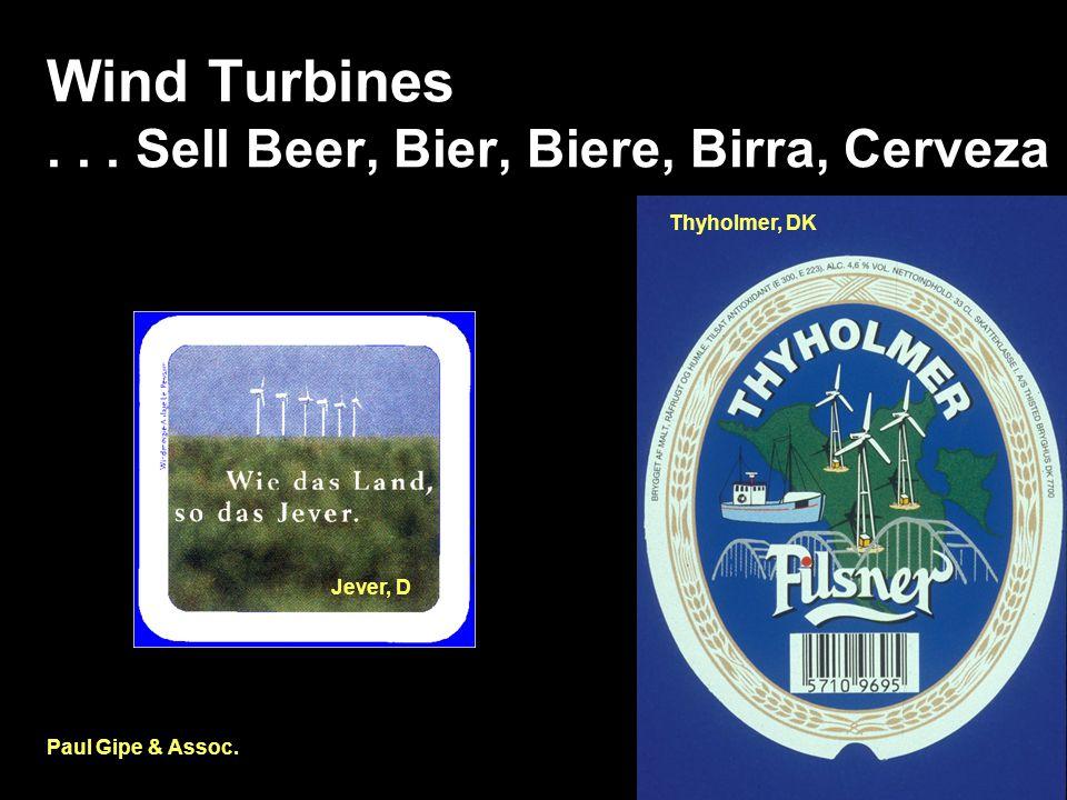 Wind Turbines... Sell Beer, Bier, Biere, Birra, Cerveza Paul Gipe & Assoc. Jever, D Thyholmer, DK