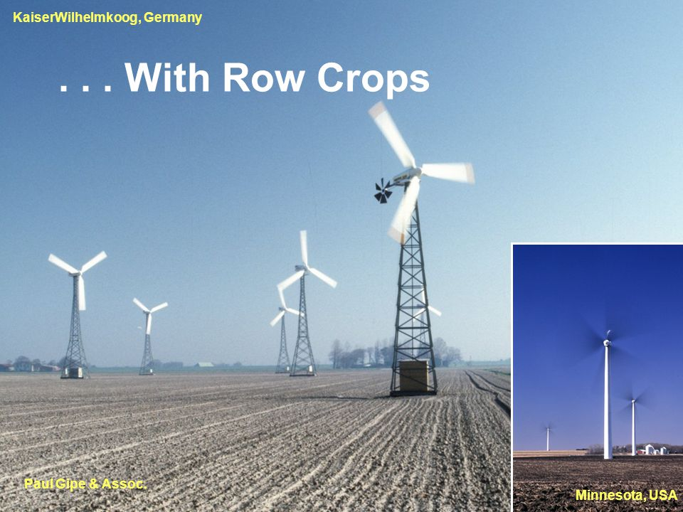 ... With Row Crops Paul Gipe & Assoc. Minnesota, USA KaiserWilhelmkoog, Germany