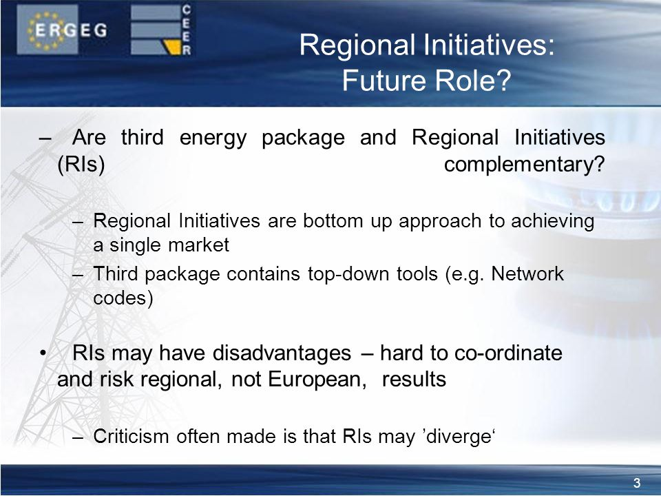 3 –Are third energy package and Regional Initiatives (RIs) complementary.
