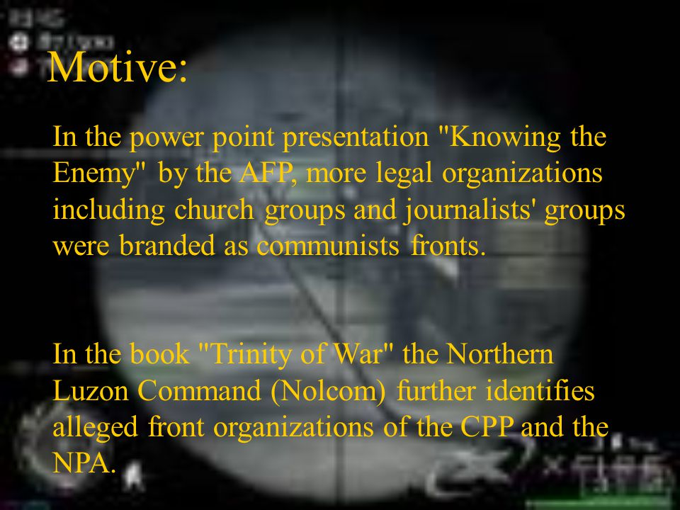 In the power point presentation Knowing the Enemy by the AFP, more legal organizations including church groups and journalists groups were branded as communists fronts.