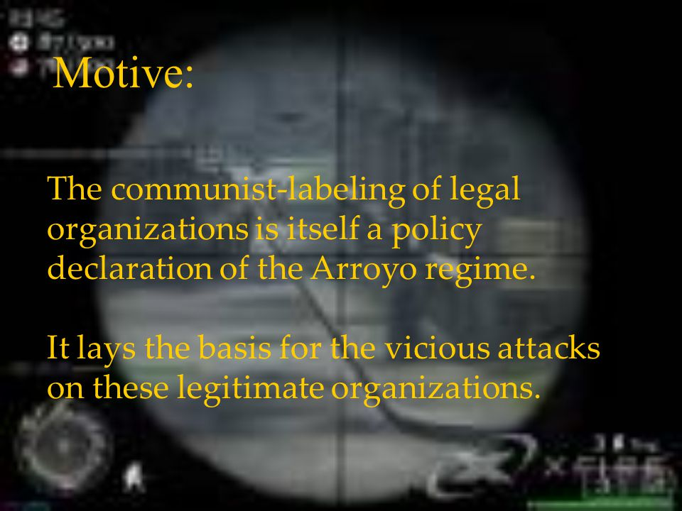 The communist-labeling of legal organizations is itself a policy declaration of the Arroyo regime.