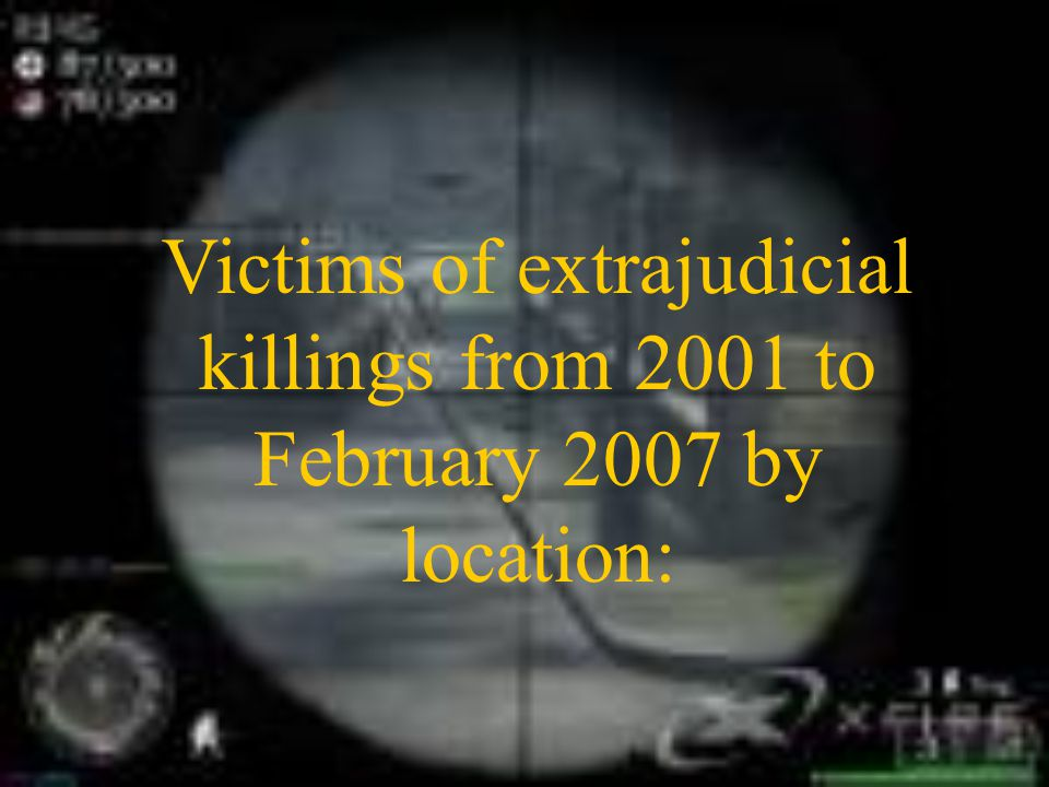 Victims of extrajudicial killings from 2001 to February 2007 by location: