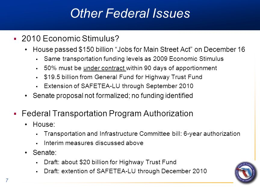 """7 Other Federal Issues  2010 Economic Stimulus? House passed $150 billion """"Jobs for Main Street Act"""" on December 16  Same transportation funding lev"""