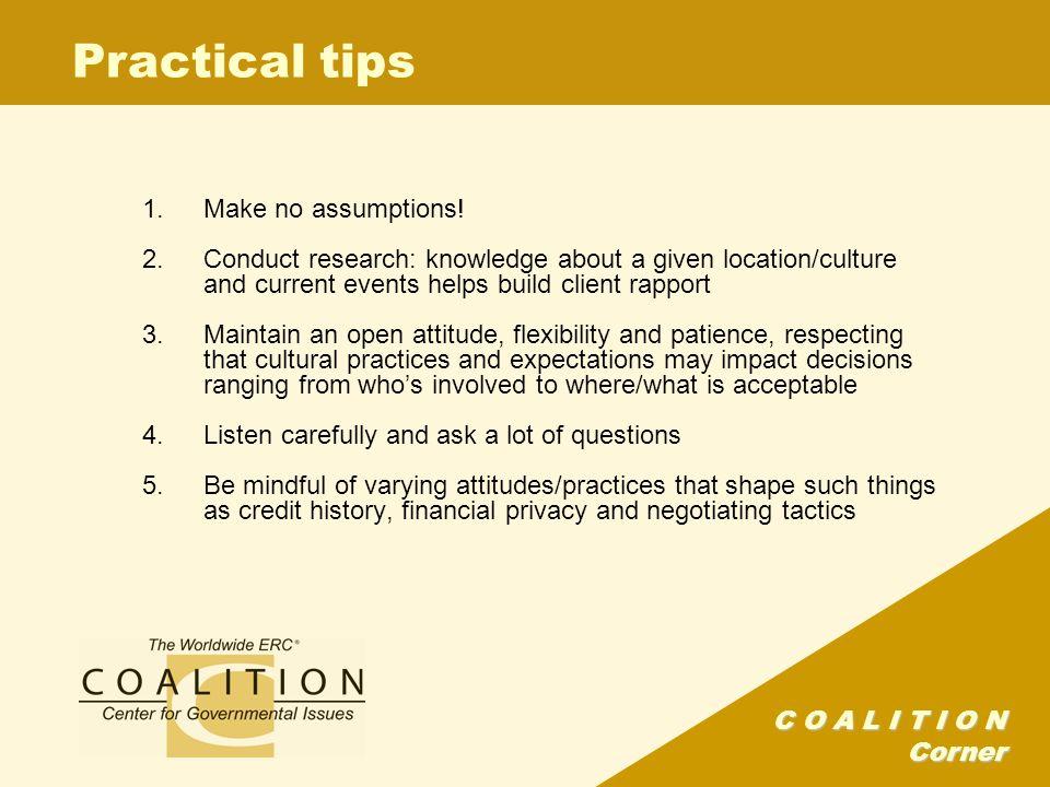 C O A L I T I O N Corner Practical tips 1.Make no assumptions.