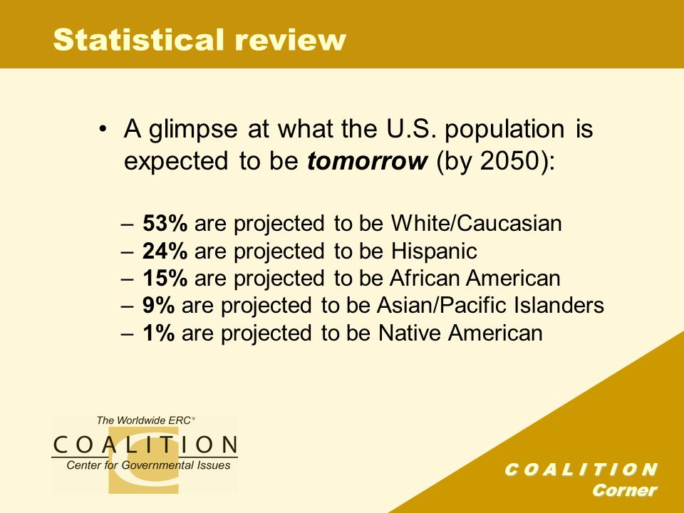 C O A L I T I O N Corner Statistical review A glimpse at what the U.S.
