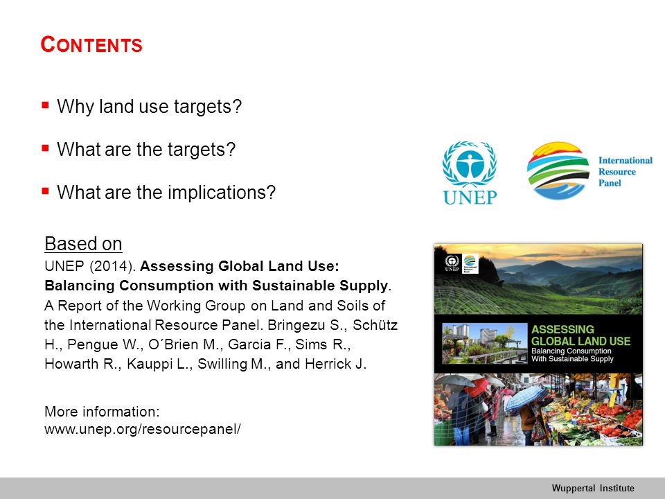 Wuppertal Institute C ONTENTS  Why land use targets.
