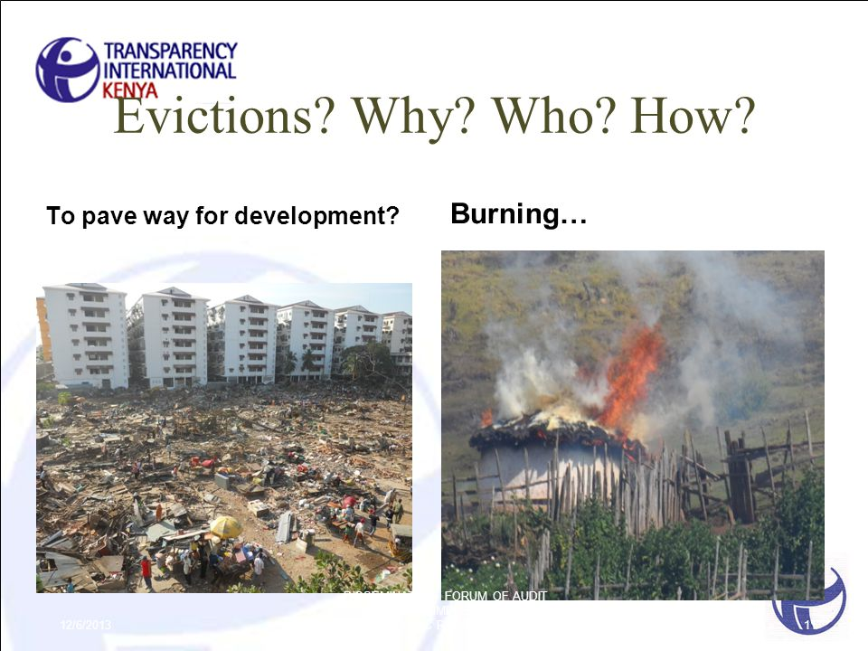 Evictions? Why? Who? How? To pave way for development? Burning… 12/6/2013 DISSEMINATION FORUM OF AUDIT REPORT ON THE IMPLEMENTATION OF IREC REPORT11